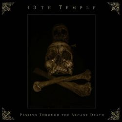 Reviews for 13th Temple - Passing Through the Arcane Death
