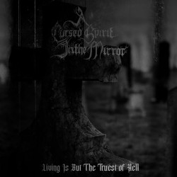 A Cursed Spirit in the Mirror - Living Is but the Truest of Hell
