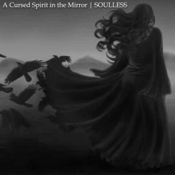 Reviews for A Cursed Spirit in the Mirror - Soulless