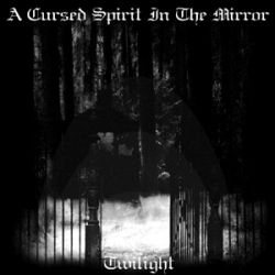 Review for A Cursed Spirit in the Mirror - Twilight