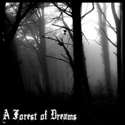 A Forest of Dreams - A Forest of Dreams