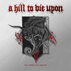 Review for A Hill to Die Upon - Via Artis Via Mortis