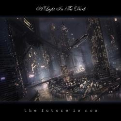 A Light in the Dark - The Future Is Now