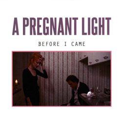 Reviews for A Pregnant Light - Before I Came