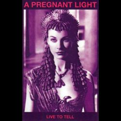 Reviews for A Pregnant Light - Live to Tell