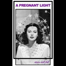 A Pregnant Light - Stars Will Fall