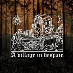 Reviews for A Village in Despair - A Village in Despair