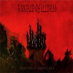 Reviews for A World of Illness - Archetypes of Parasitic Rule