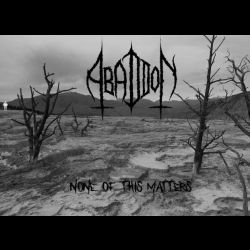 Abaddon (USA) [γ] - None of This Matters