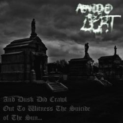 Reviews for Abandoned by Light - And Dusk Did Crawl Out to Witness the Suicide of the Sun...