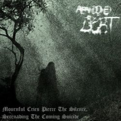 Abandoned by Light - Mournful Cries Pierce the Silence, Serenading the Coming Suicide