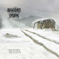 Abandoned Dreams - Isolation and Solitude