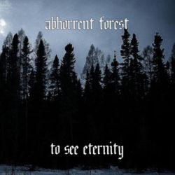 Review for Abhorrent Forest - To See Eternity