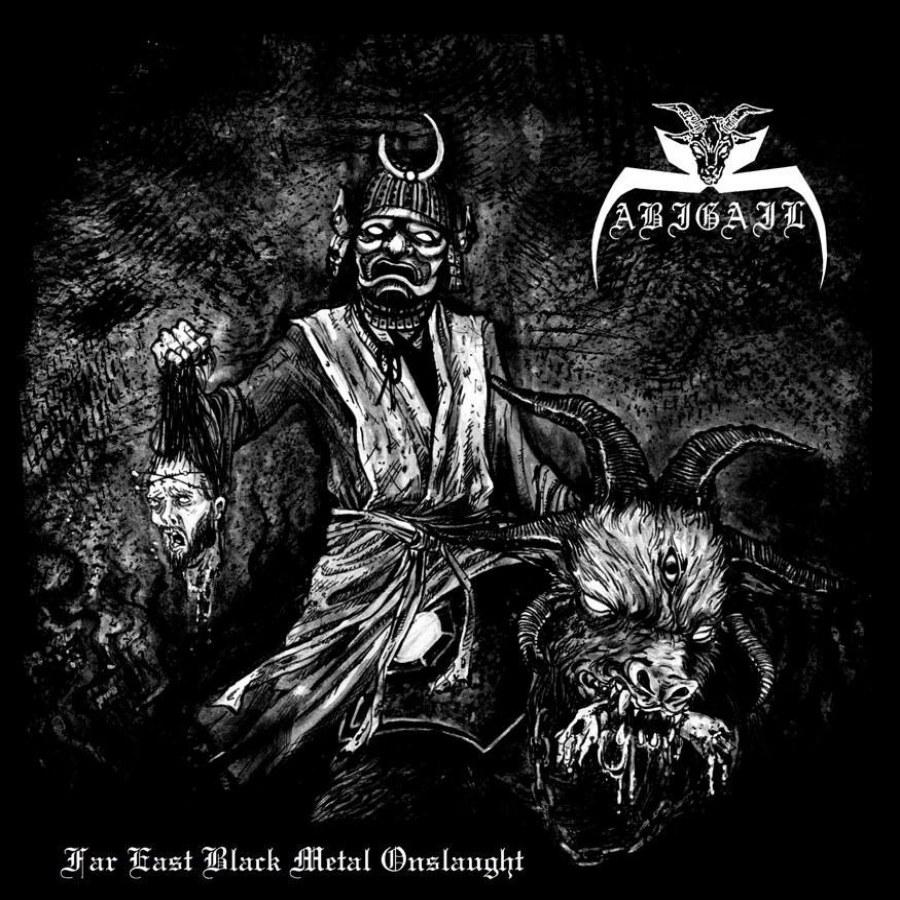 Abigail (JPN) - Far East Black Metal Onslaught
