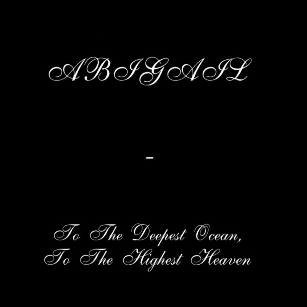Abigail (MEX) - To the Deepest Ocean, to the Highest Heaven