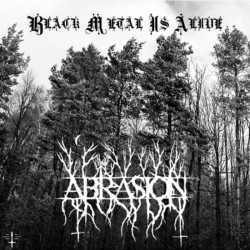 Reviews for Abrasion - Black Metal Is Alive