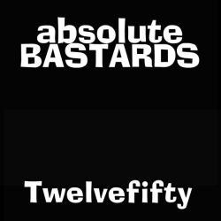 Absolute Bastards - Twelvefifty