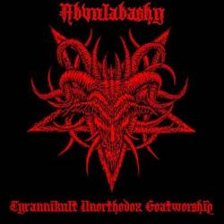 Reviews for Abvulabashy - Tyrannikult Unhorthodox Goatworship