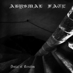 Abysmal Fate - Denial of Creation