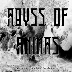 Abyss of Animas - Memory Resembles Emptiness