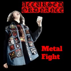 Reviews for Accursed Ordnance - Metal Fight