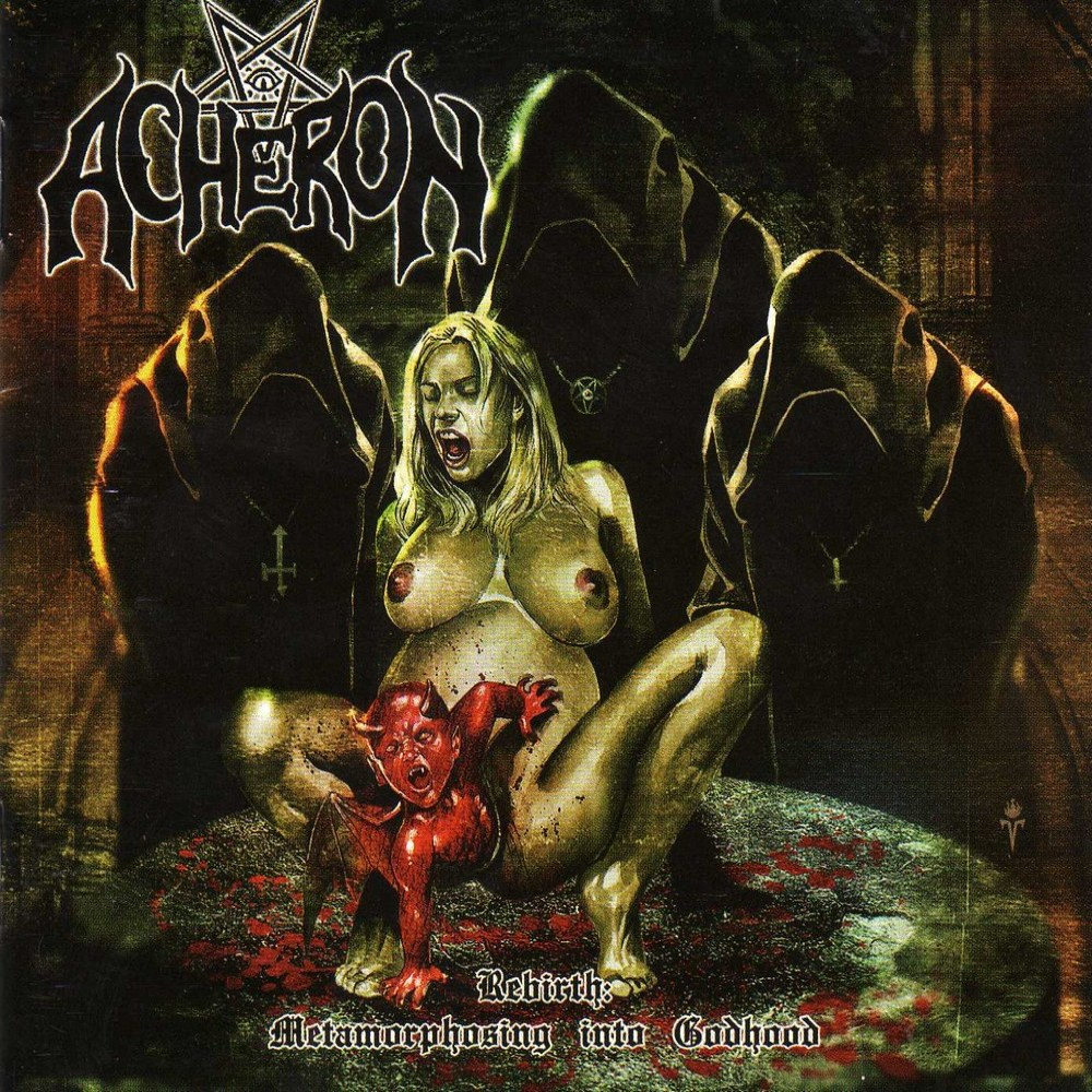 Acheron - Rebirth: Metamorphosing Into Godhood