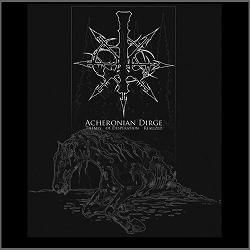 Acheronian Dirge - Themes of Desperation Realized