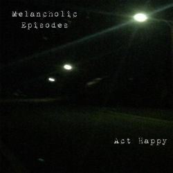 Review for Act Happy - Melancholic Episodes