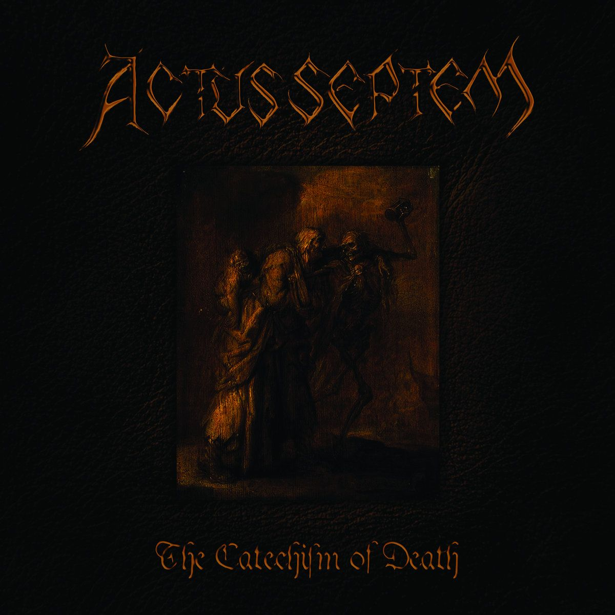Actus Septem - The Catechism of Death