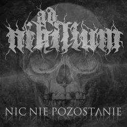 Ad Nihilium - Nic Nie Pozostanie