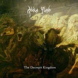 Reviews for Addus Flesh - The Decrepit Kingdom