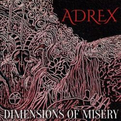 Adrex - Dimensions of Misery