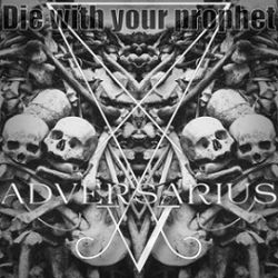 Reviews for Adversarius - Die with Your Prophet