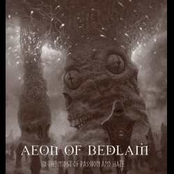 Aeon of Bedlam - In the Midst of Passion and Hate