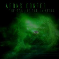 Aeons Confer - The Soul of the Universe