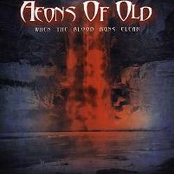Reviews for Aeons of Old - When the Blood Runs Clear