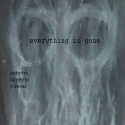 Aeterno Lamento Sideras - Everything Is Gone