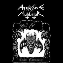Aggressive Mutilator - Crude Abomination