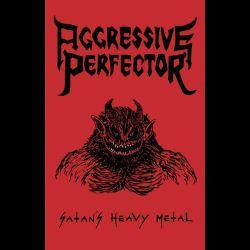 Aggressive Perfector - Satan's Heavy Metal