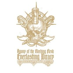 Agony of the Bleeding Flesh - Everlasting Piracy