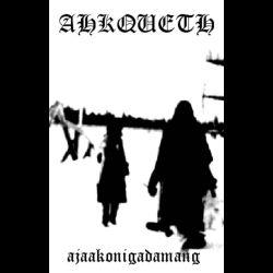 Ahkqueth - Ajaakonigadamang