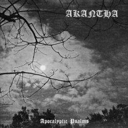 Reviews for Akantha - Apocalyptic Psalms