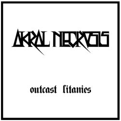 Review for Akral Necrosis - Outcast Litanies