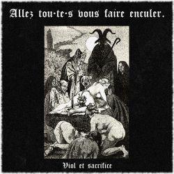 Review for Allez tou·te·s vous faire enculer. - Viol et Sacrifice