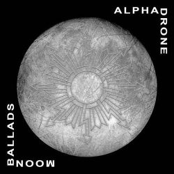 Review for Alpha Drone - Moon Ballads