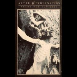 Review for Altar of Profanation - Where the Sun Dies