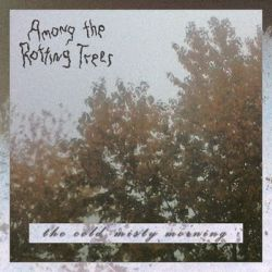 Review for Among the Rotting Trees - The Cold, Misty Morning