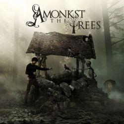 Amonkst the Trees - Amonkst the Trees