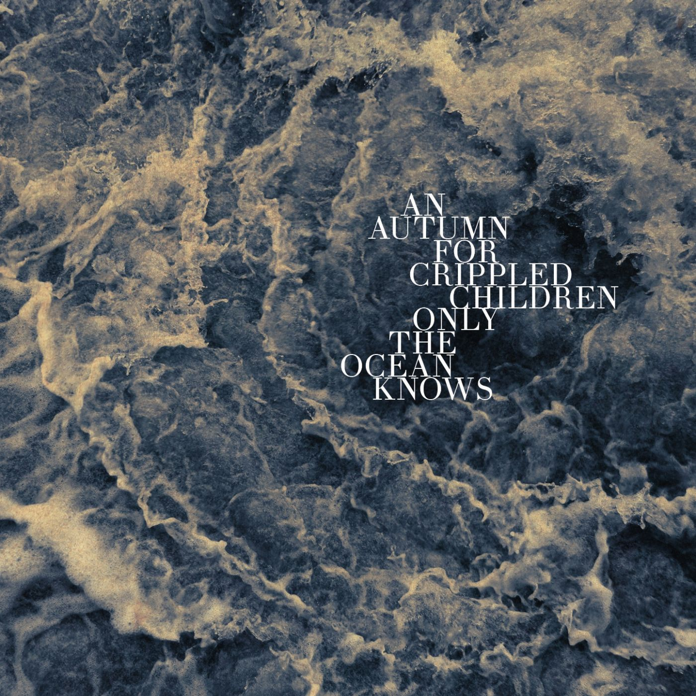 Reviews for An Autumn for Crippled Children - Only the Ocean Knows