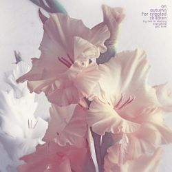 Reviews for An Autumn for Crippled Children - Try Not to Destroy Everything You Love